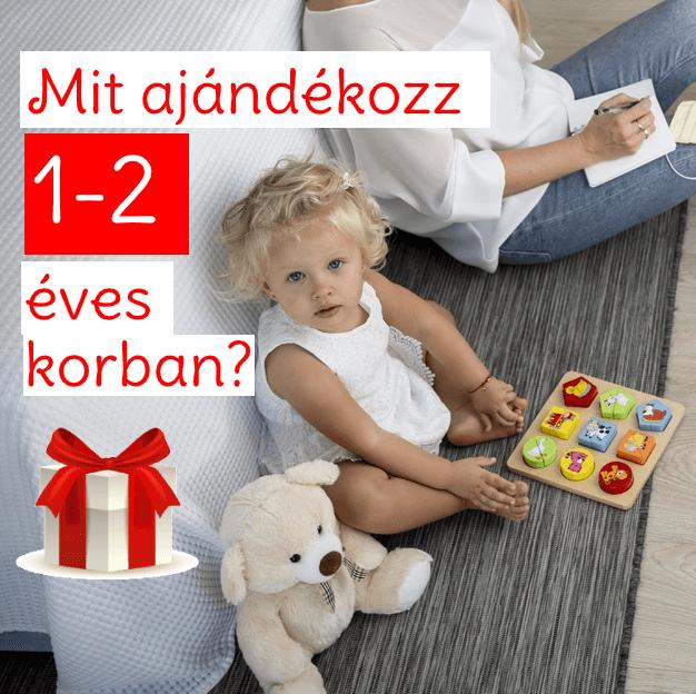 Mit ajándékozz 1-2 éves csöppségnek?
